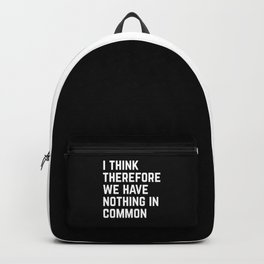 Nothing In Common Funny Quote Backpack