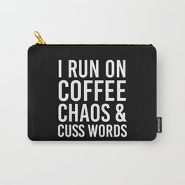 I Run On Coffee, Chaos & Cuss Words (Black & White) Carry-All Pouch