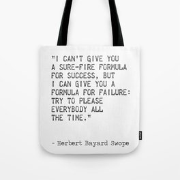 """I can't give you a sure-fire formula for success..."" Herbert Bayard Swope Tote Bag"