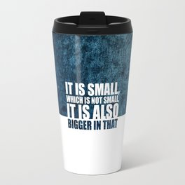 It is small... Life Inspirational Quote Travel Mug
