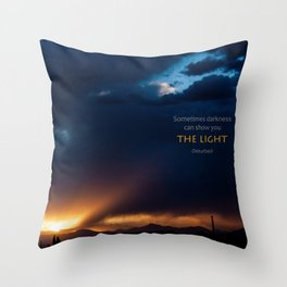 Sometimes Darkness Can Show You The Light Throw Pillow