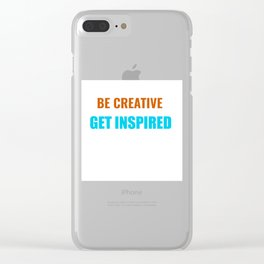 Be Creative Get Inspired Clear iPhone Case