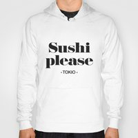 2pac Hoodies featuring Sushi Please by Text Guy