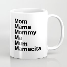Mom Mama Mommy Coffee Mug
