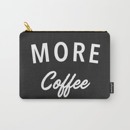 More Coffee Carry-All Pouch