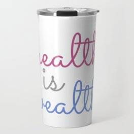 Health is wealth- Old english proverb Travel Mug