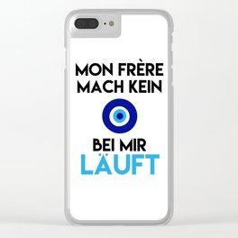 MON FRERE MACH KEIN AUGE BEI MIR LÄUFT Clear iPhone Case