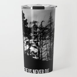 Some Of Us Never Die Travel Mug