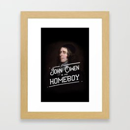 John Owen is My Homeboy Framed Art Print