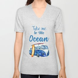 Take me to the Ocean // Summer quote with van and surfboard Unisex V-Neck