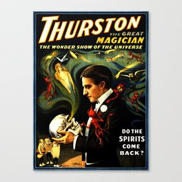 Thurston the Great Magician, the Wonder Show of the Universe. Do the Spirits Come Back? Canvas Print