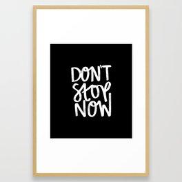 Don't Stop Now Black + White Framed Art Print
