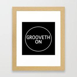 Grooveth On Framed Art Print