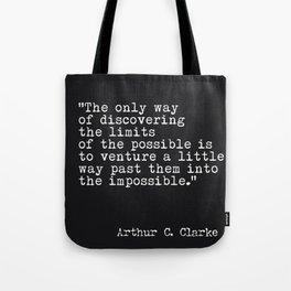 Arthur C. Clarke quote Tote Bag