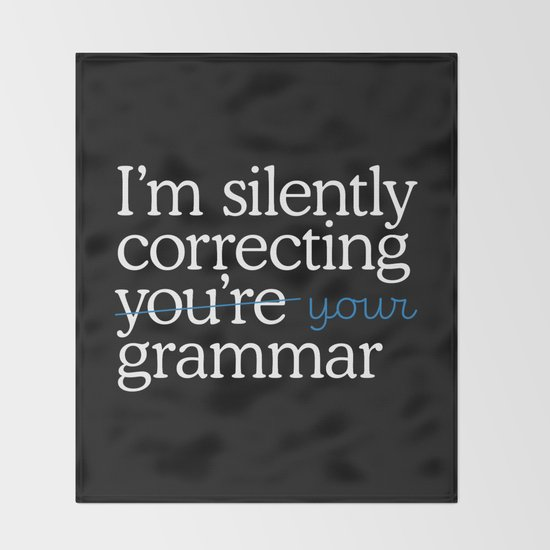 I'm silently correcting your grammar by homedecorquotes