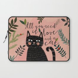 ALL YOU NEED IS LOVE AND A CAT Laptop Sleeve