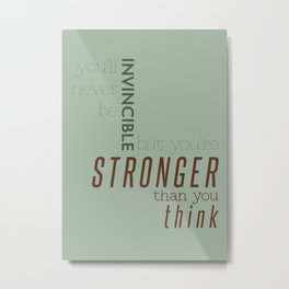 Invincible/Stronger Metal Print