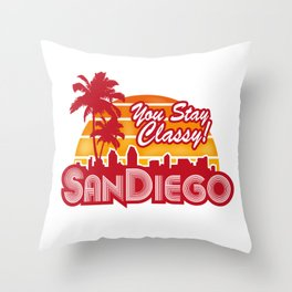 You Stay Classy! San Diego  Throw Pillow
