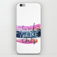 i woke up like this iPhone & iPod Skins featuring I woke up like this by Rose's Creation