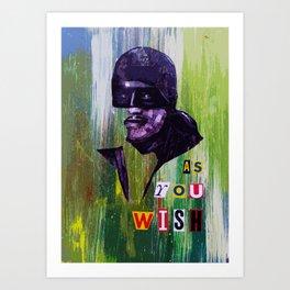 As You Wish Art Print