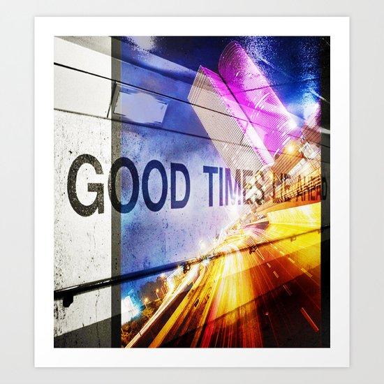 Good Times Lie Ahead Art Print