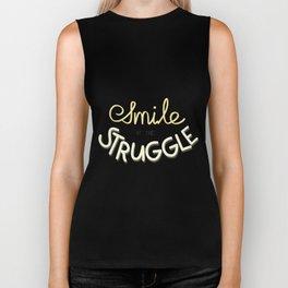 Smile At The Struggle Biker Tank
