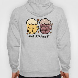 anti racist beer cerveza antiracista for punk skinhead black and white people  Hoody