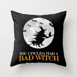 you coulda had a bad witch shirt Funny Halloween Throw Pillow
