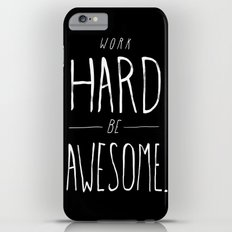 Work Hard Be Awesome iPhone 6 Plus Slim Case