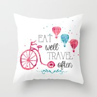 eat well travel often Throw Pillows featuring Eat well travel often by 16floor