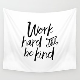 PRINTABLE Art, Work Hard And Be Kind,Motivational Quote,Work Hard Play Hard,Office Sign,Workout Quot Wall Tapestry