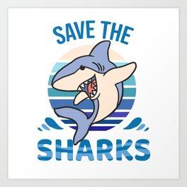 Save The Sharks Art Print