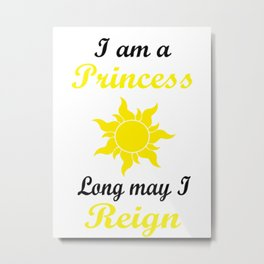 I am a Princess - Rapunzel  Metal Print
