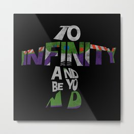 To infinity and beyond! Metal Print