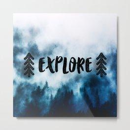 Explore! Metal Print