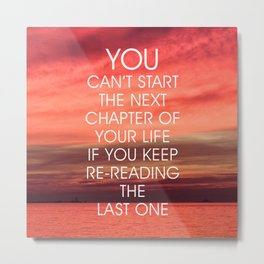 The Next Chapter Life Quote Metal Print
