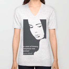 For most of history, anonymous was a woman Virginia Woolf feminist quote Unisex V-Neck
