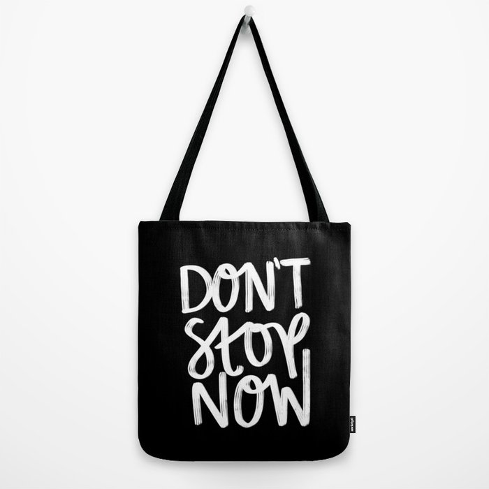 Don't Stop Now Black + White Tote Bag