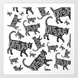 Cat Slave Art Print