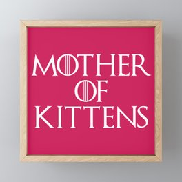Mother Of Kittens Funny Quote Framed Mini Art Print