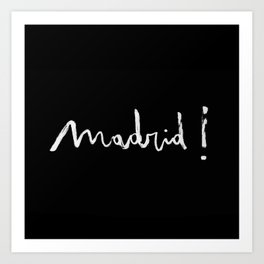 Madrid! black Art Print