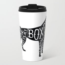 I Only Care About My Boxer.. Metal Travel Mug