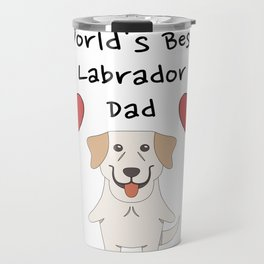 World's Best Labrador Dad   Cute Dog Father Design Travel Mug