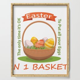 Easter The Only Time Its Ok TO Put All Your Eggs In 1 Basket Serving Tray
