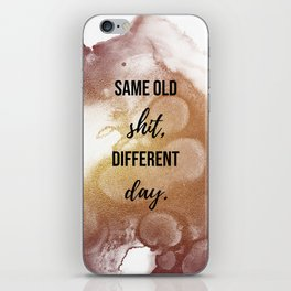 Same old shit, different day - Movie quote collection iPhone Skin