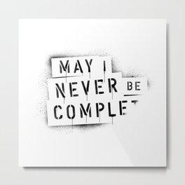 NEVER BE COMPLF Metal Print
