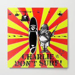 Charlie Don't Surf! Metal Print