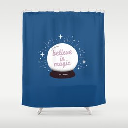 "Crystal ball ""believe in magic"" Shower Curtain"