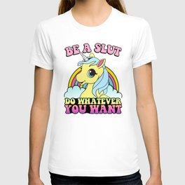 Be a Slut T-shirt
