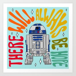 """""""There Will Always Be Hope - R2-D2"""" by Doodle by Meg Art Print"""